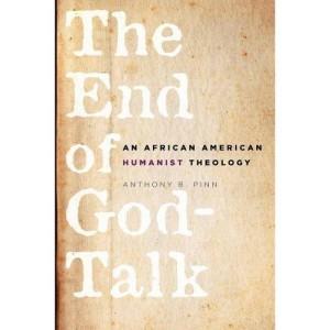 The End of God-Talk, Anthony Pinn